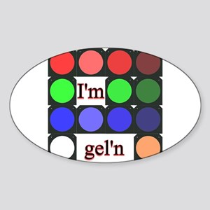 I'm gel'n (I'm gelling) Sticker (Oval)
